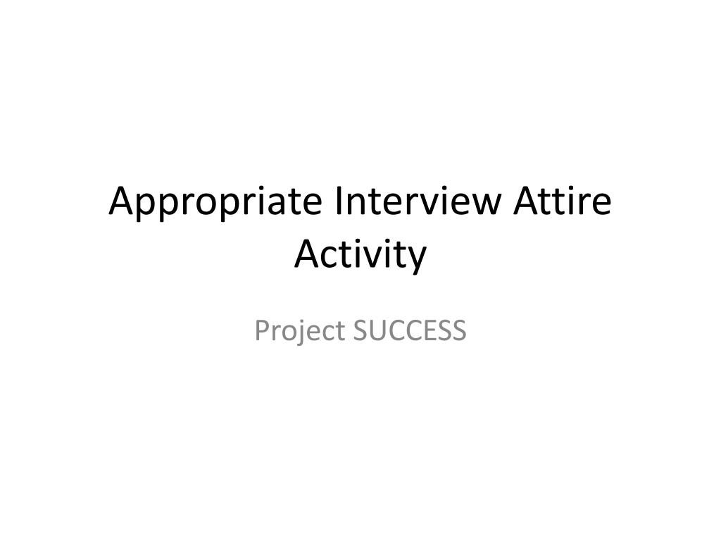appropriate interview attire activity