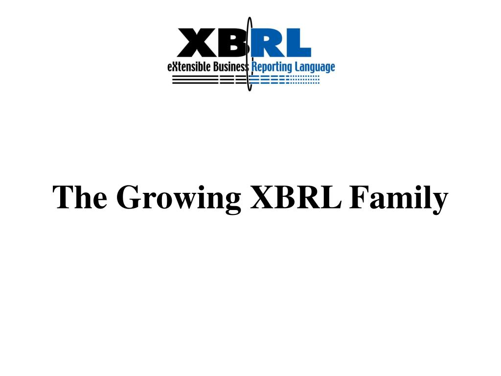 The Growing XBRL Family
