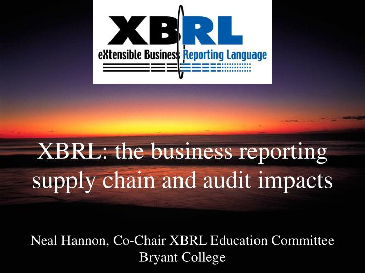 Xbrl the business reporting supply chain and audit impacts