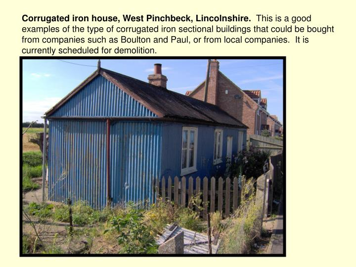 Corrugated iron house, West Pinchbeck, Lincolnshire.
