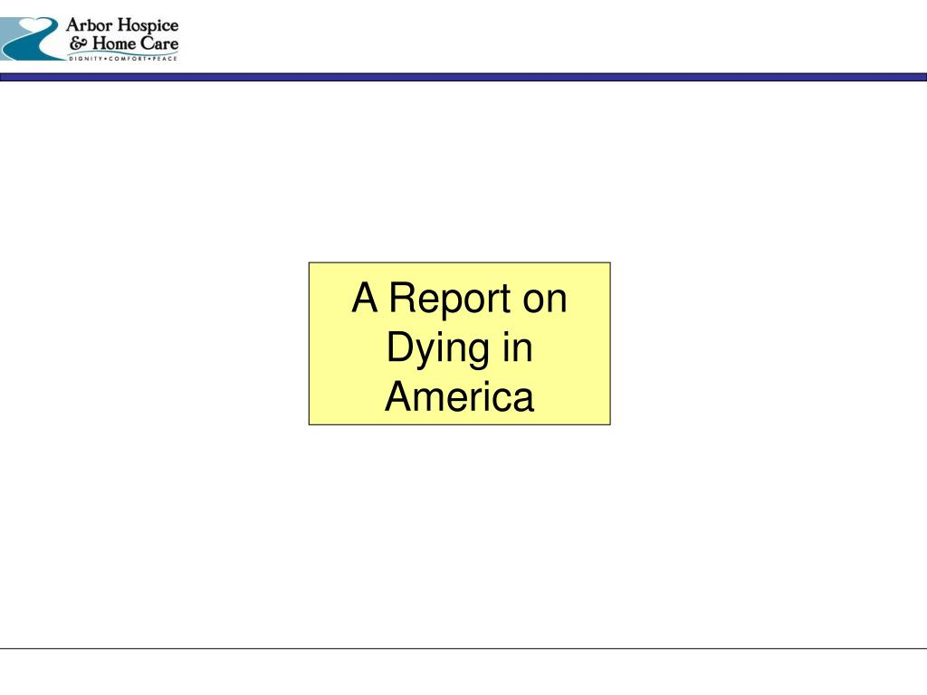 A Report on Dying in America