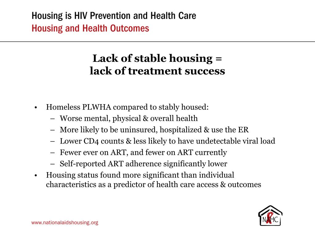 Lack of stable housing =