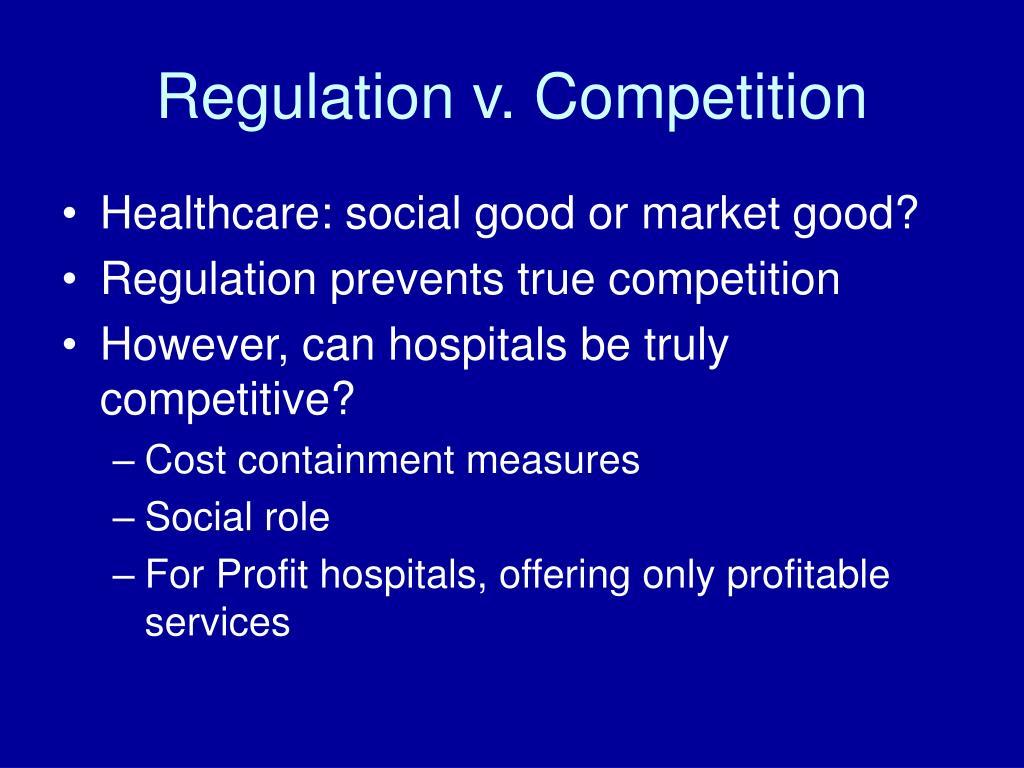 Regulation v. Competition