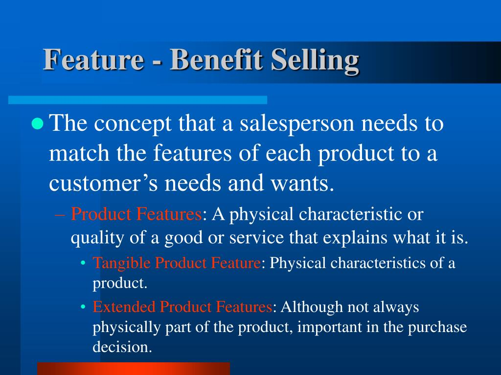 Feature - Benefit Selling