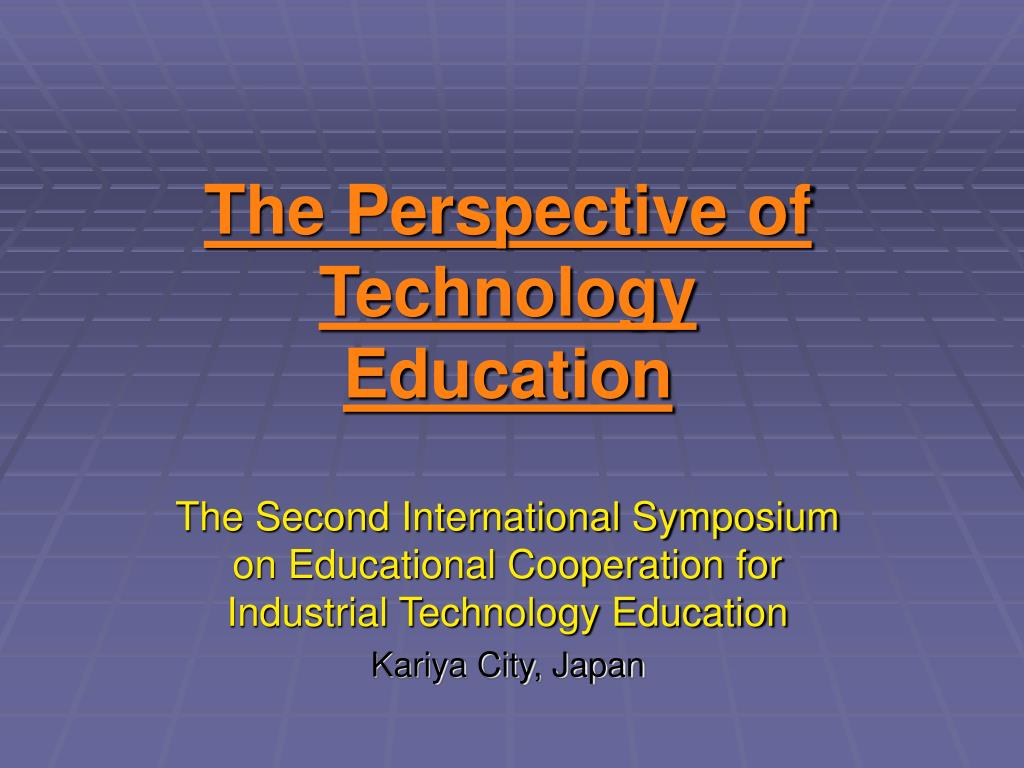 the perspective of technology education l.
