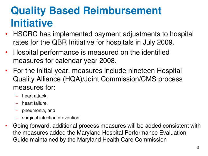 Quality based reimbursement initiative