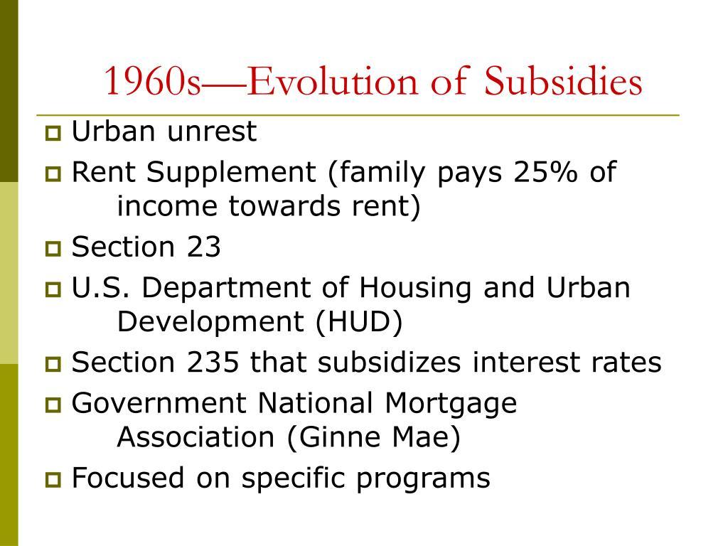 1960s—Evolution of Subsidies