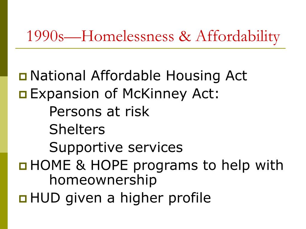 1990s—Homelessness & Affordability