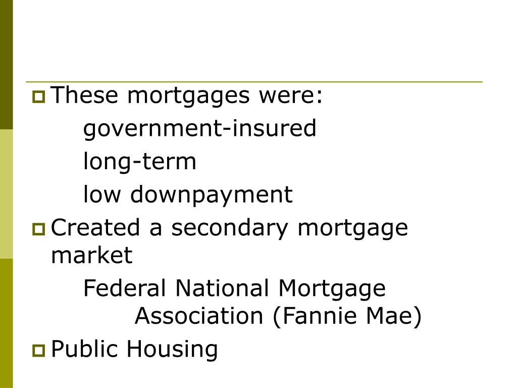 These mortgages were: