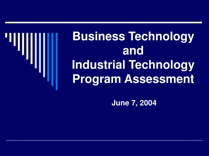 business technology and industrial technology program assessment n.