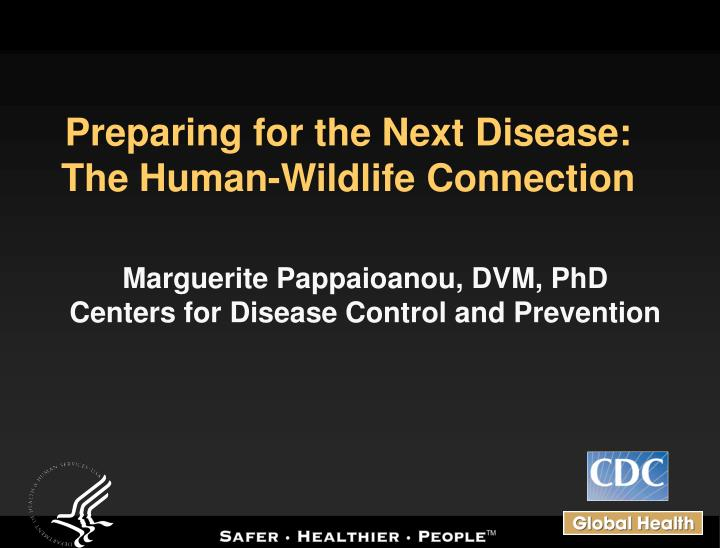 preparing for the next disease the human wildlife connection n.