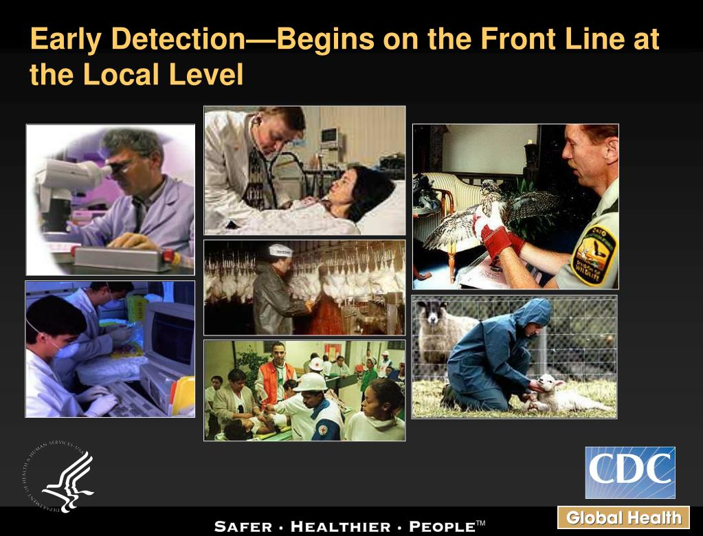 Early Detection—Begins on the Front Line at the Local Level