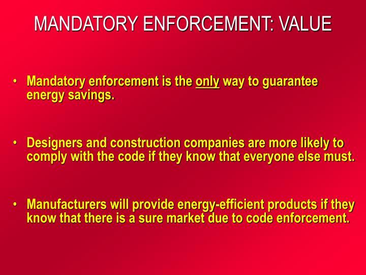 Mandatory enforcement value