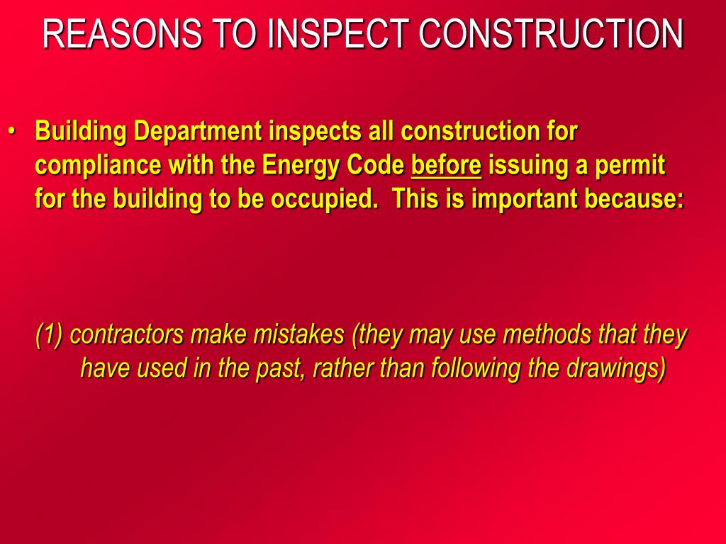 REASONS TO INSPECT CONSTRUCTION