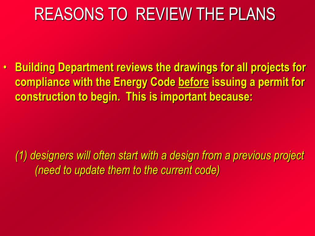 REASONS TO  REVIEW THE PLANS