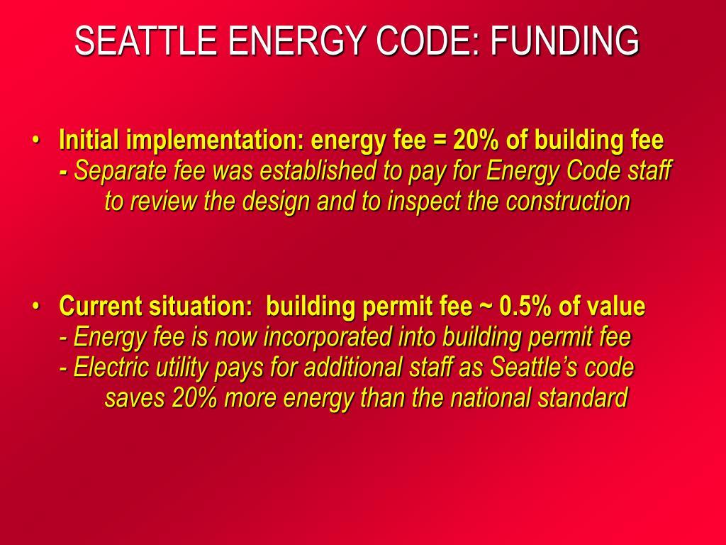 SEATTLE ENERGY CODE: FUNDING