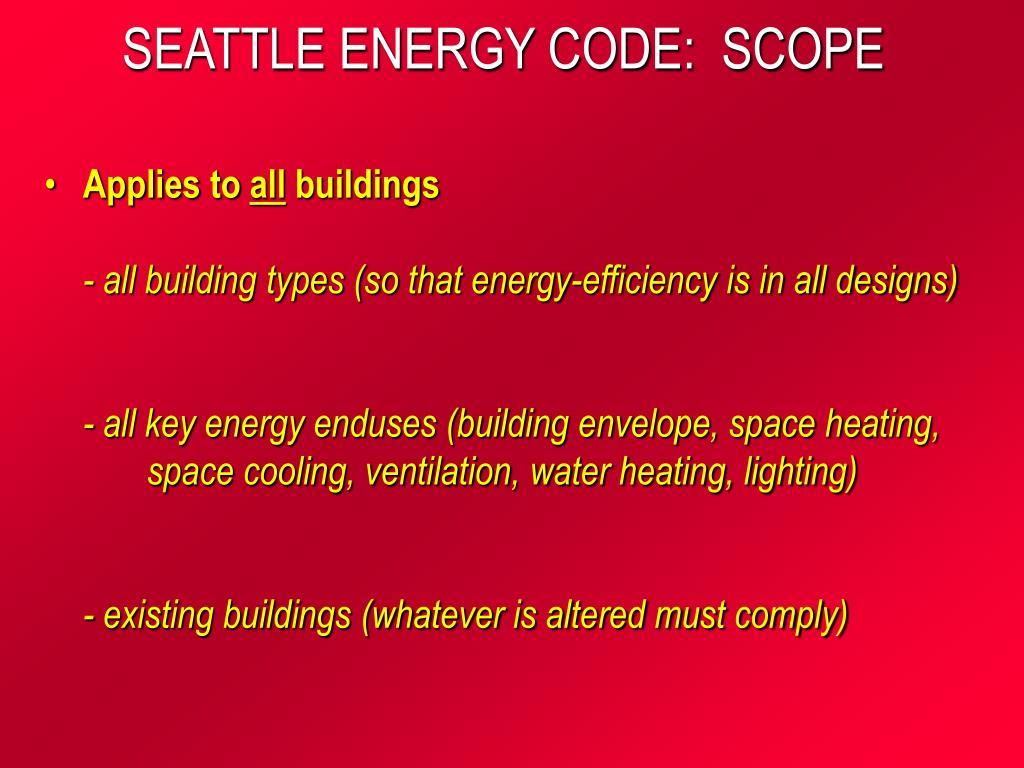 SEATTLE ENERGY CODE:  SCOPE