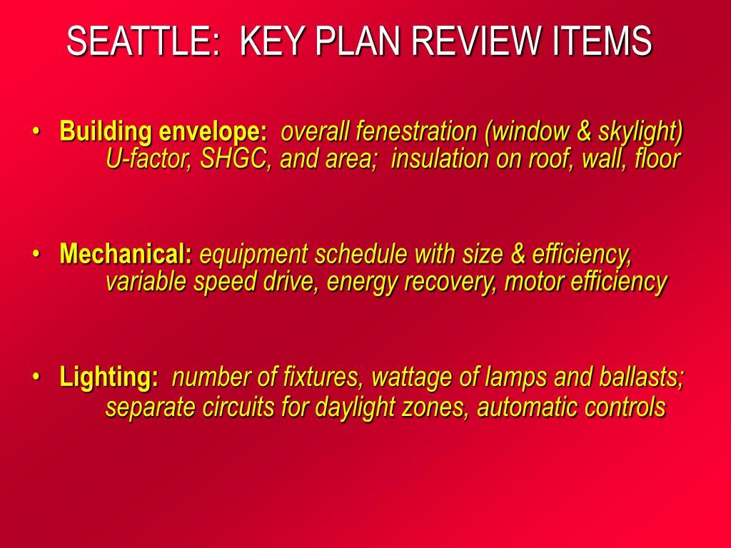 SEATTLE:  KEY PLAN REVIEW ITEMS