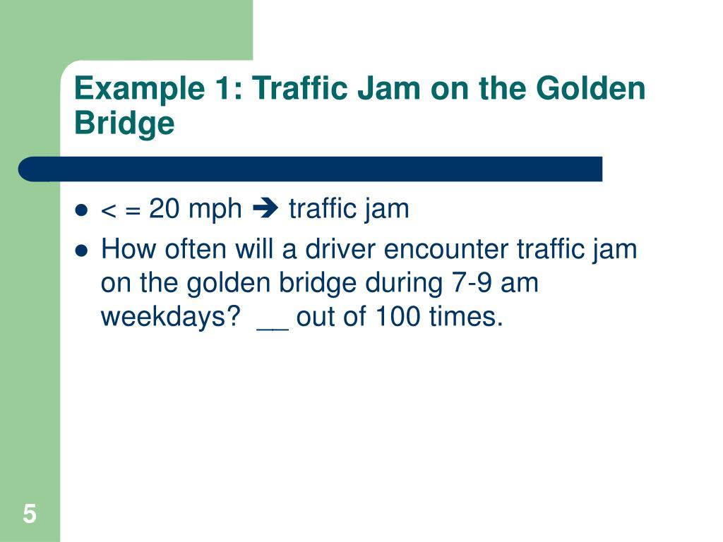 Example 1: Traffic Jam on the Golden Bridge