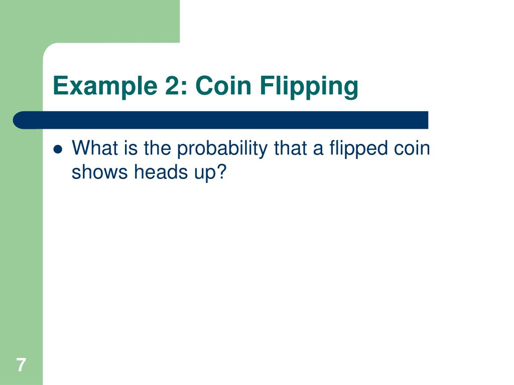 Example 2: Coin Flipping