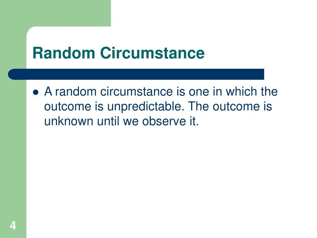 Random Circumstance