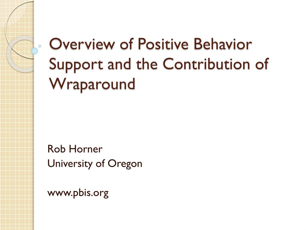 overview of positive behavior support and the contribution of wraparound l.