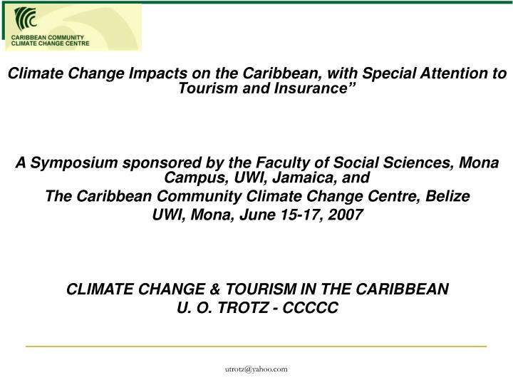 """Climate Change Impacts on the Caribbean, with Special Attention to Tourism and Insurance"""""""