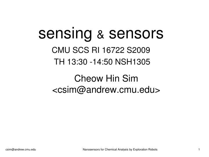Sensing sensors cmu scs ri 16722 s2009 th 13 30 14 50 nsh1305