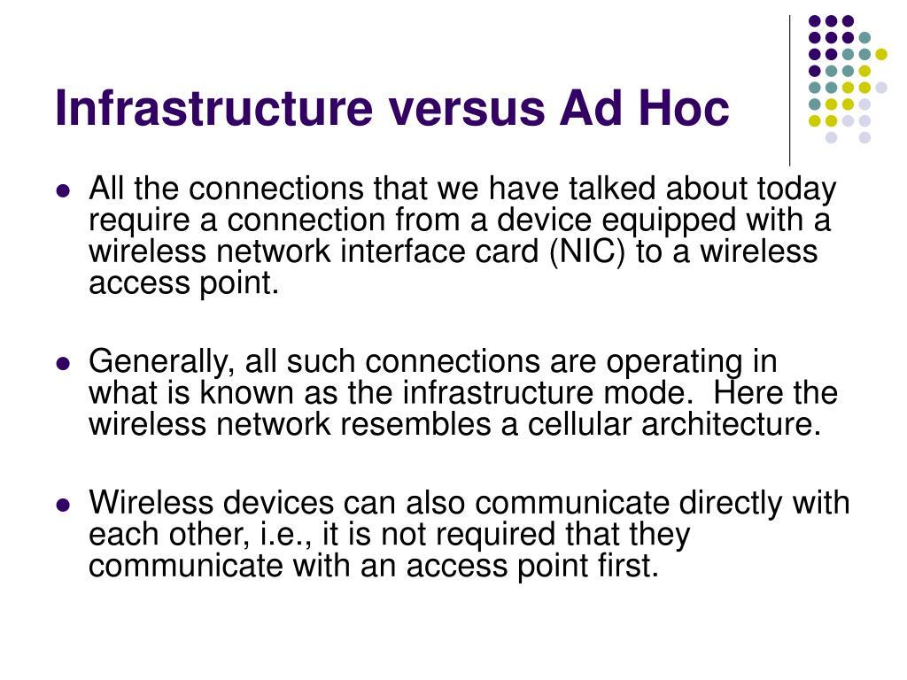 Infrastructure versus Ad Hoc