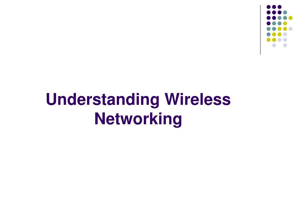 Understanding Wireless Networking