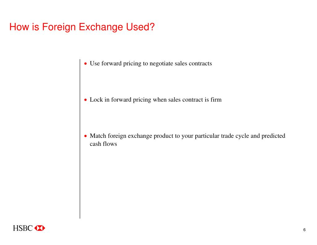 How is Foreign Exchange Used?