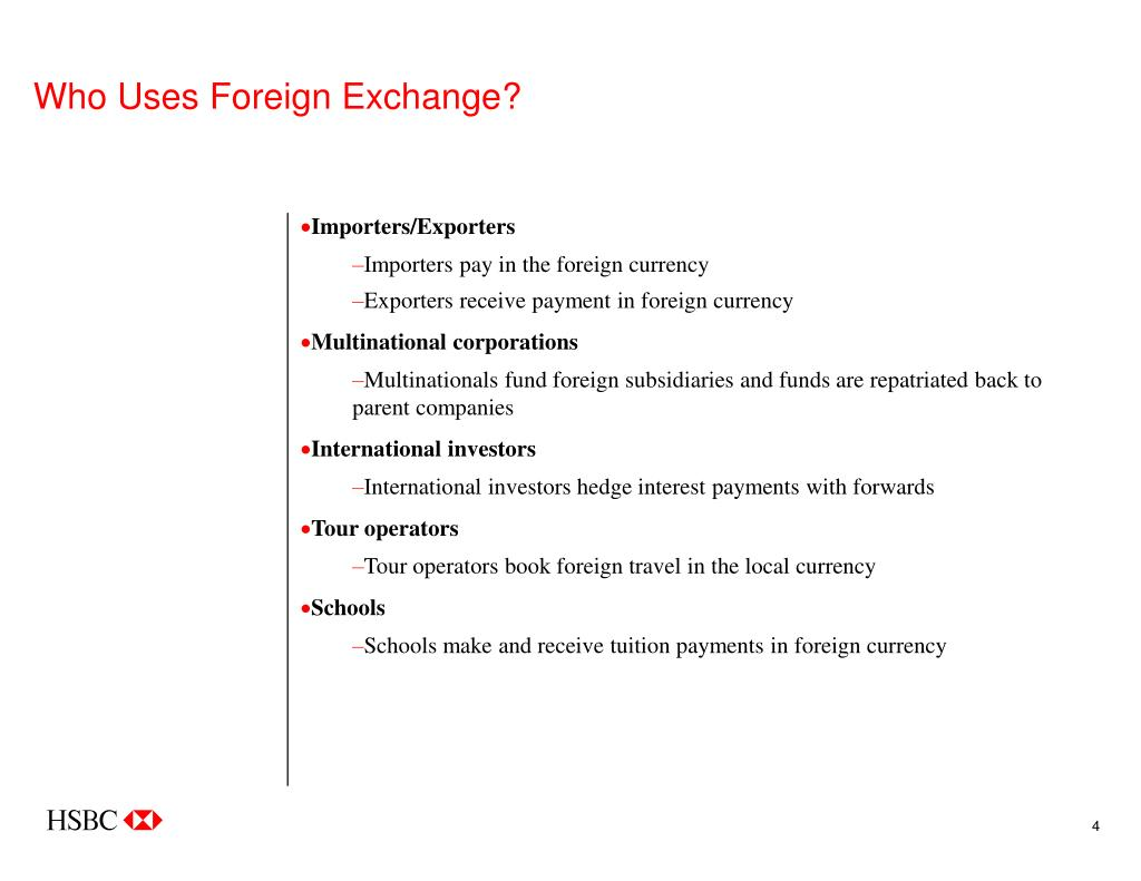 Who Uses Foreign Exchange?
