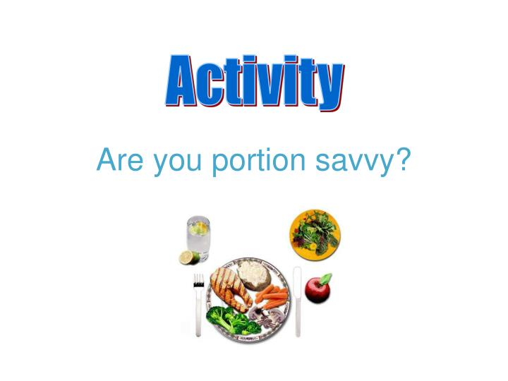 Are you portion savvy