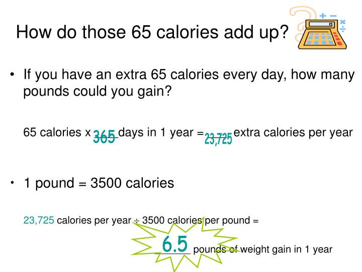 How do those 65 calories add up?