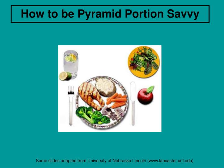 How to be Pyramid Portion Savvy