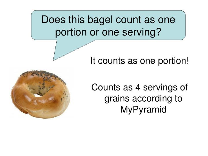 Does this bagel count as one portion or one serving?