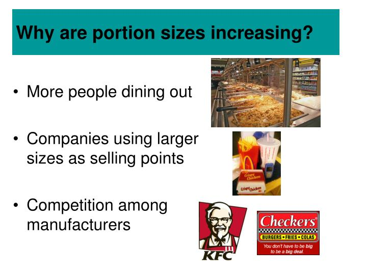 Why are portion sizes increasing?