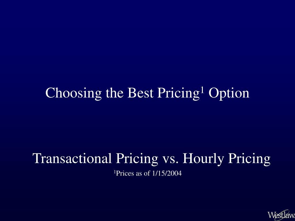 Choosing the Best Pricing
