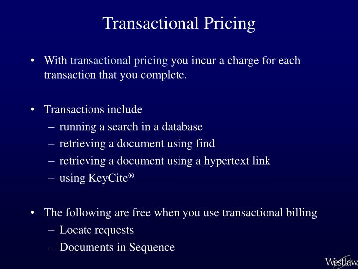 Transactional pricing