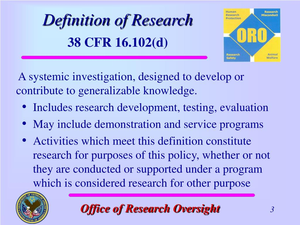 A systemic investigation, designed to develop or contribute to generalizable knowledge.