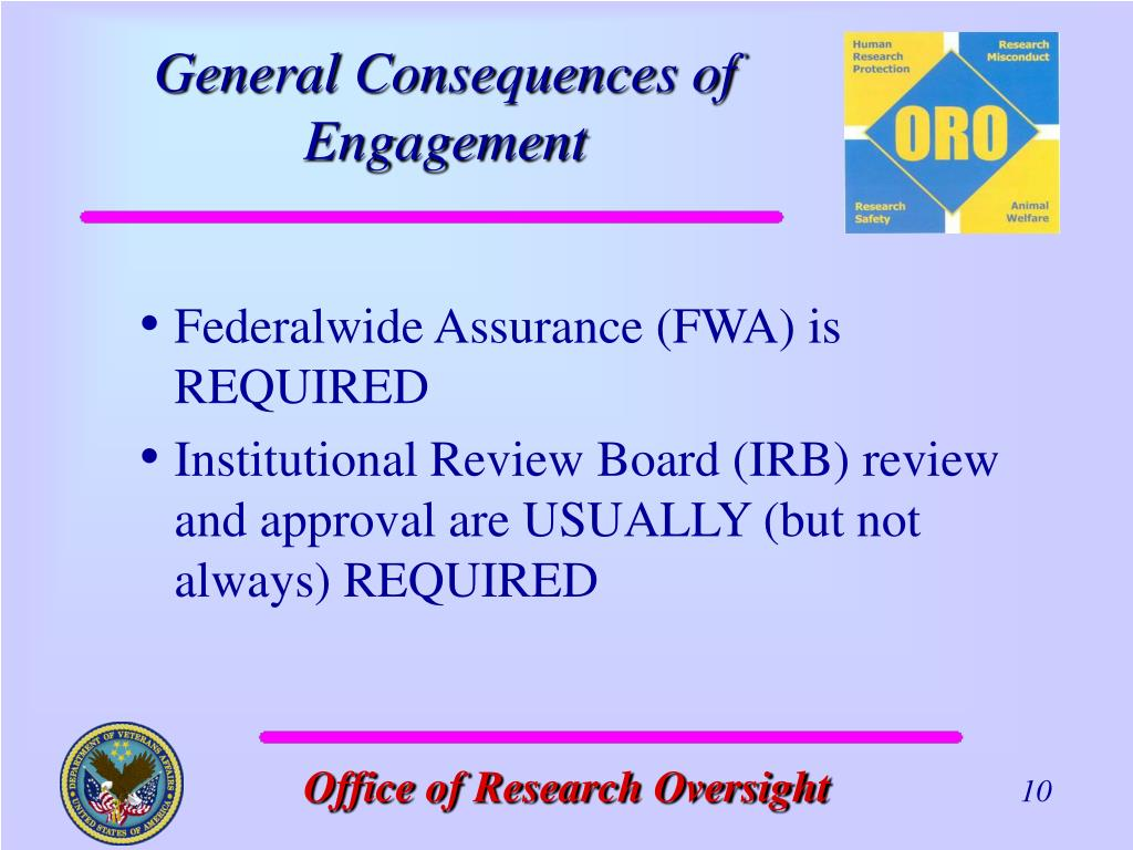 Federalwide Assurance (FWA) is REQUIRED