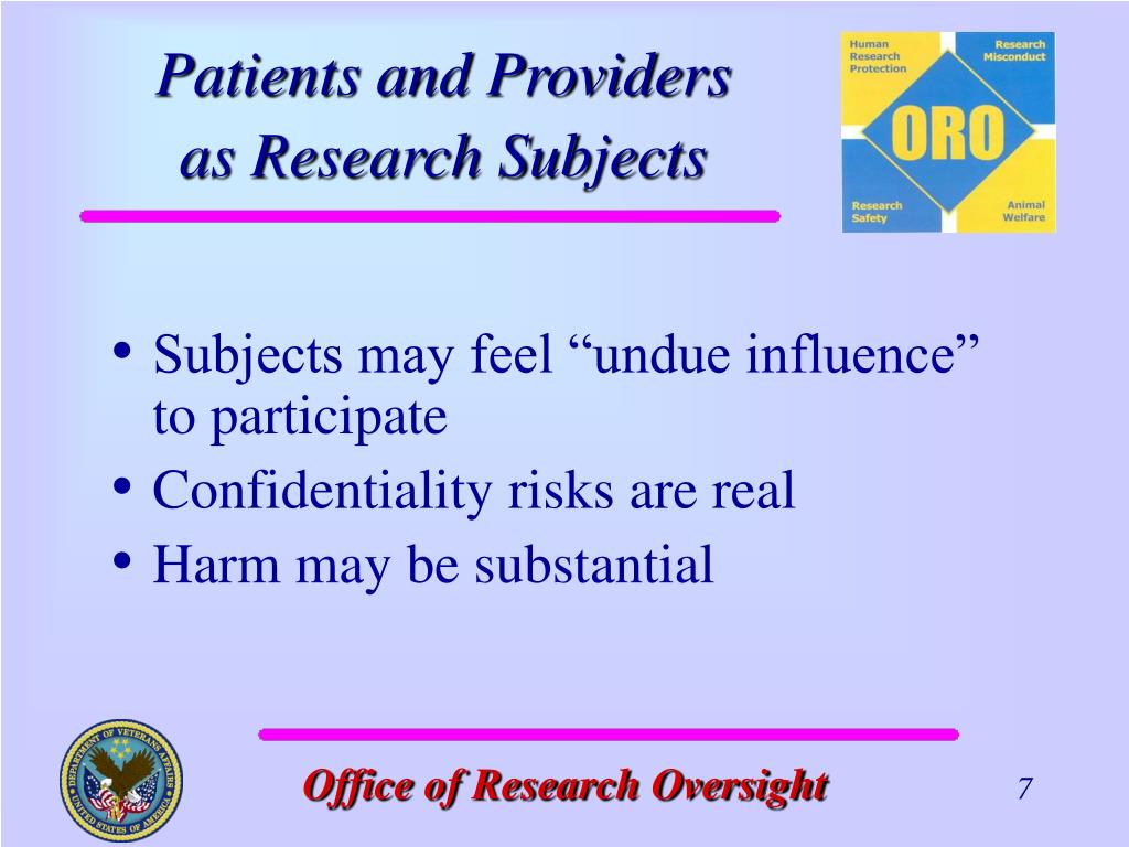 """Subjects may feel """"undue influence"""" to participate"""