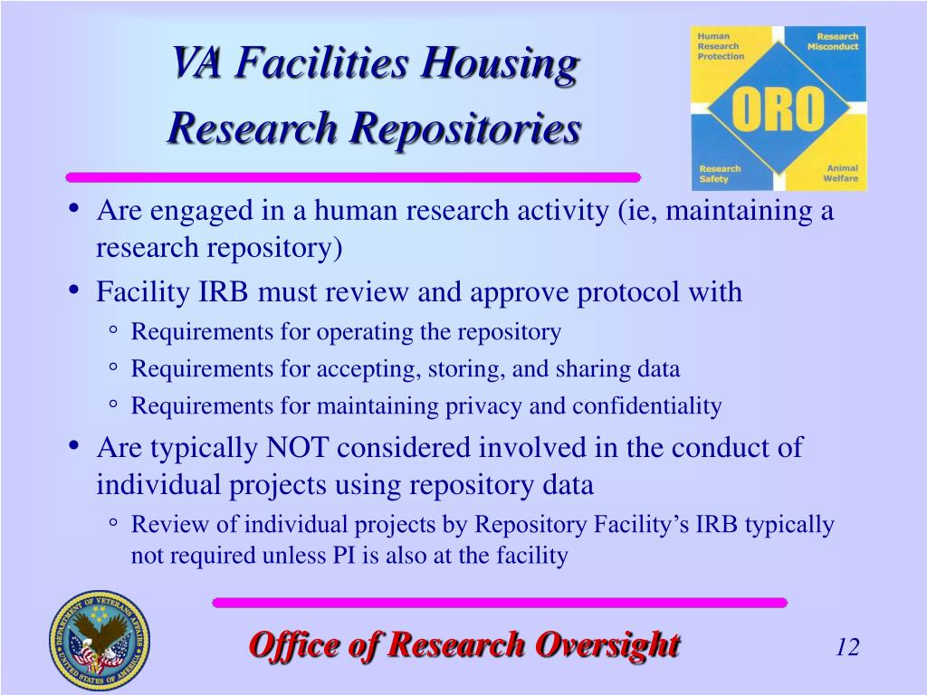 Are engaged in a human research activity (ie, maintaining a research repository)