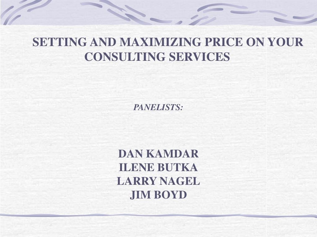 SETTING AND MAXIMIZING PRICE ON YOUR