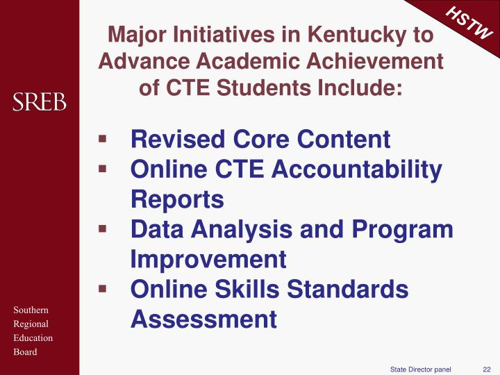 Major Initiatives in Kentucky to Advance Academic Achievement of CTE Students Include: