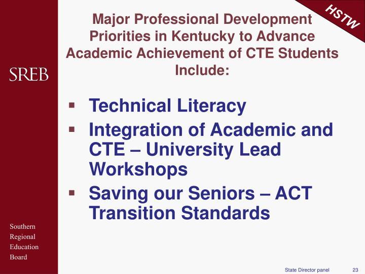 Major Professional Development Priorities in Kentucky to Advance Academic Achievement of CTE Students Include: