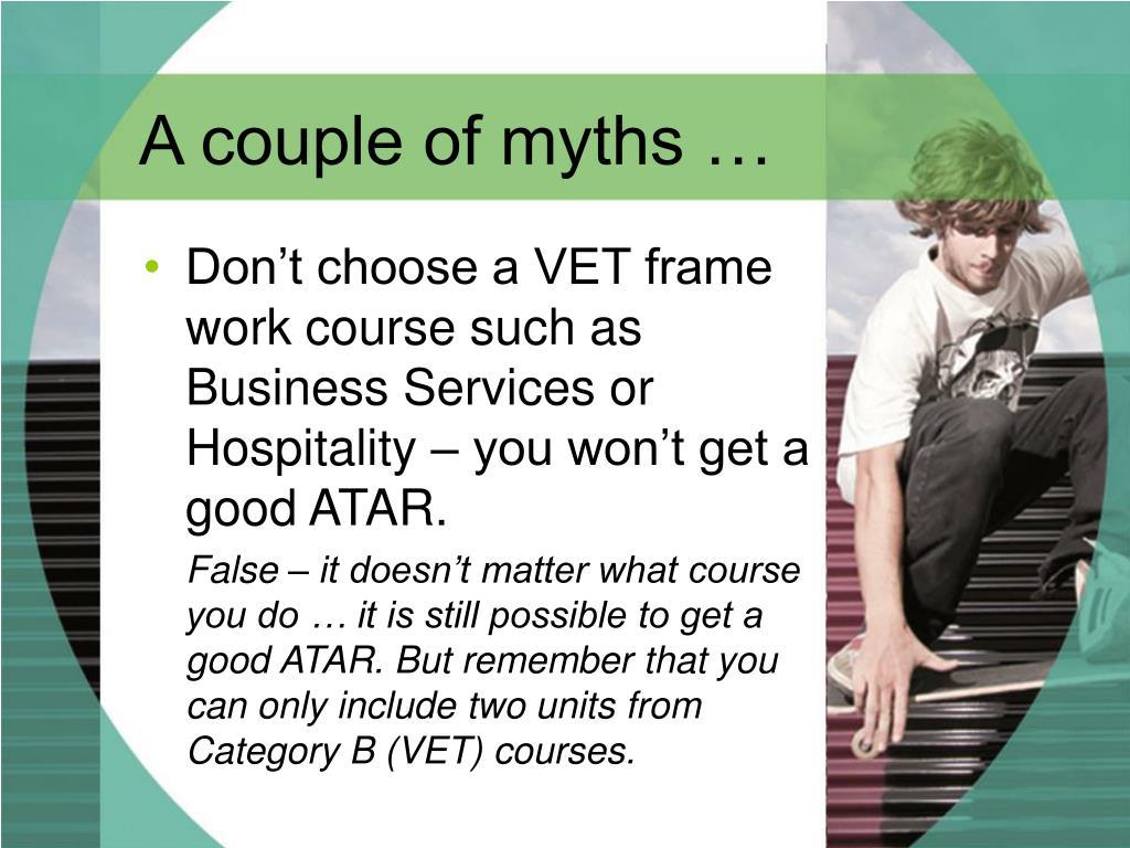 A couple of myths …
