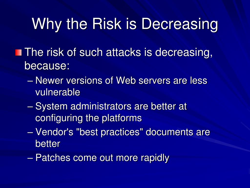 Why the Risk is Decreasing