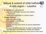 nature extend of child trafficking in sub region lesotho