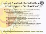 nature extend of child trafficking in sub region south africa 1
